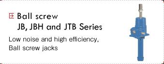 Ball screws JB, JBH and JTB Series